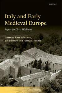 Italy and Early Medieval Europe: Papers for Chris Wickham - cover
