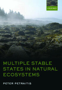 Multiple Stable States in Natural Ecosystems - Peter Petraitis - cover