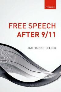 Free Speech after 9/11 - Katharine Gelber - cover