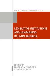 Legislative Institutions and Lawmaking in Latin America - cover