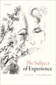 The Subject of Experience - Galen Strawson - cover