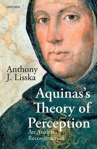 Aquinas's Theory of Perception: An Analytic Reconstruction - Anthony J. Lisska - cover