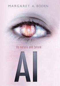 AI: Its nature and future - Margaret A. Boden - cover