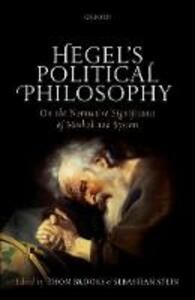 Hegel's Political Philosophy: On the Normative Significance of Method and System - cover