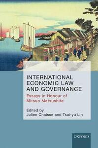 International Economic Law and Governance: Essays in Honour of Mitsuo Matsushita - cover