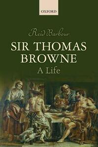 Sir Thomas Browne: A Life - Reid Barbour - cover