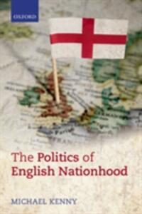 The Politics of English Nationhood - Michael Kenny - cover