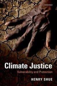 Climate Justice: Vulnerability and Protection - Henry Shue - cover