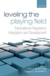 Leveling the Playing Field: Transnational Regulatory Integration and Development - cover