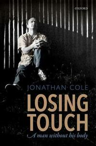 Losing Touch: A man without his body - Jonathan Cole - cover