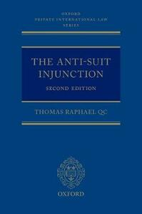 The Anti-Suit Injunction - Thomas Raphael Qc - cover