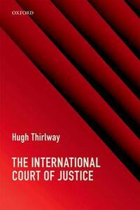 The International Court of Justice - Hugh Thirlway - cover