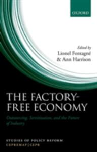 The Factory-Free Economy: Outsourcing, Servitization, and the Future of Industry - cover