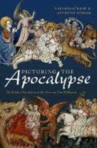Picturing the Apocalypse: The Book of Revelation in the Arts over Two Millennia - Natasha O'Hear,Anthony O'Hear - cover