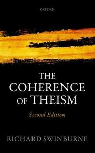 The Coherence of Theism - Richard Swinburne - cover