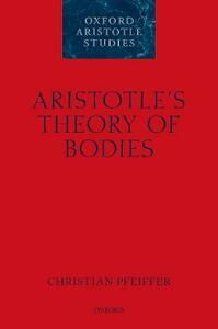 Aristotle's Theory of Bodies - Christian Pfeiffer - cover