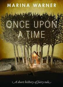 Once Upon a Time: A Short History of Fairy Tale - Marina Warner - cover
