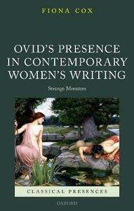 Ovid's Presence in Contemporary Women's Writing: Strange Monsters - Fiona Cox - cover