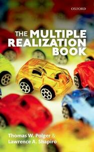 The Multiple Realization Book - Thomas W. Polger,Lawrence A. Shapiro - cover