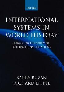 International Systems in World History: Remaking the Study of International Relations - Barry Buzan,Richard Little - cover