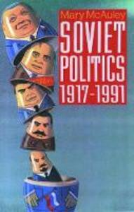 Soviet Politics 1917-1991 - Mary McAuley - cover