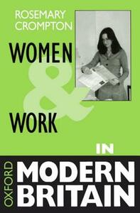Women and Work in Modern Britain - Rosemary Crompton - cover