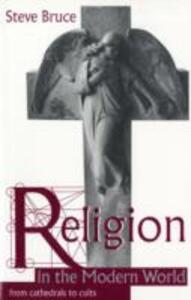 Religion in the Modern World: From Cathedrals to Cults - Steve Bruce - cover