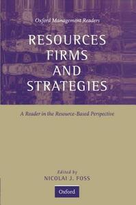 Resources, Firms, and Strategies: A Reader in the Resource-Based Perspective - cover