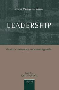 Leadership: Classical, Contemporary, and Critical Approaches - cover