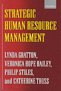 Strategic Human Resource Management: Corporate Rhetoric and Human Reality - Lynda Gratton,Veronica Hope Hailey,Philip Stiles - cover