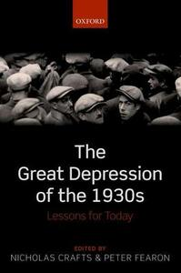 The Great Depression of the 1930s: Lessons for Today - cover