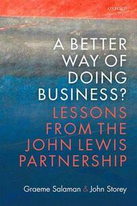 A Better Way of Doing Business?: Lessons from The John Lewis Partnership - Graeme Salaman,John Storey - cover
