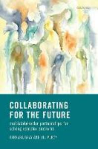 Collaborating for Our Future: Multistakeholder Partnerships for Solving Complex Problems - Barbara Gray,Jill Purdy - cover