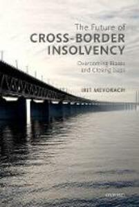 The Future of Cross-Border Insolvency: Overcoming Biases and Closing Gaps - Irit Mevorach - cover