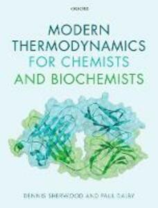 Modern Thermodynamics for Chemists and Biochemists - Dennis Sherwood,Paul Dalby - cover