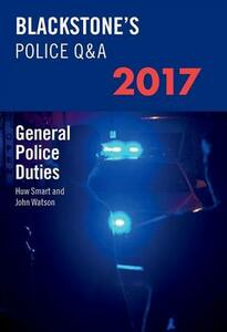 Blackstone's Police Q&A: General Police Duties 2017 - John Watson,Huw Smart - cover