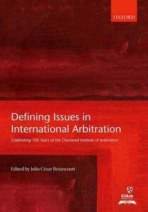 Defining Issues in International Arbitration: Celebrating 100 Years of the Chartered Institute of Arbitrators - cover
