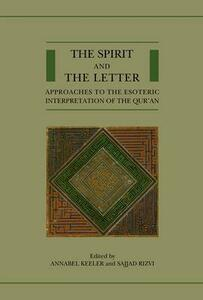 The Spirit and the Letter: Approaches to the Esoteric Interpretation of the Qur'an - cover