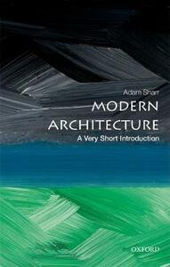 Modern Architecture: A Very Short Introduction - Adam Sharr - cover