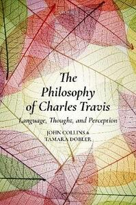 The Philosophy of Charles Travis: Language, Thought, and Perception - cover