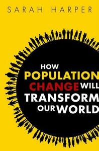 How Population Change Will Transform Our World - Sarah Harper - cover