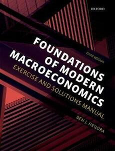 Foundations of Modern Macroeconomics: Exercise and Solutions Manual - Ben J. Heijdra - cover
