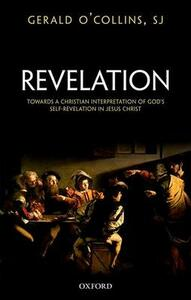 Revelation: Towards a Christian Interpretation of God's Self-Revelation in Jesus Christ - Gerald O'Collins - cover