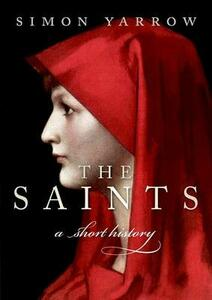 The Saints: A Short History - Simon Yarrow - cover