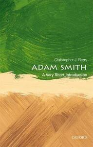 Adam Smith: A Very Short Introduction - Christopher J. Berry - cover