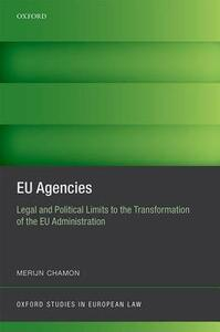 EU Agencies: Legal and Political Limits to the Transformation of the EU Administration - Merijn Chamon - cover