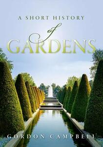 A Short History of Gardens - Gordon Campbell - cover
