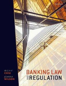 Banking Law and Regulation - Iris H-Y Chiu,Joanna Wilson - cover