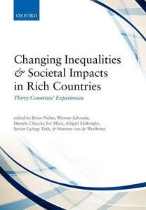 Changing Inequalities and Societal Impacts in Rich Countries: Thirty Countries' Experiences - cover