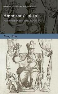 Ammianus' Julian: Narrative and Genre in the Res Gestae - Alan J. Ross - cover